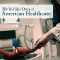 The Ins and Outs of American Healthcare